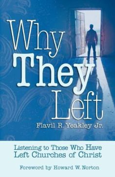 Why They Left: Listening to Those Who Have Left Churches of Christ [Paperback] by Flavil R Yeakley Jr.