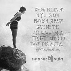 It takes courage to stand at the edge of addiction and take that first step into recovery.  #WeTransformLives #CumberlandHeights #recovery #sober #sobriety