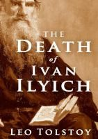 The death of Ivan Ilych / by Leo Tolstoy.