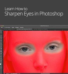 How to Sharpen Eyes in Adobe Photoshop