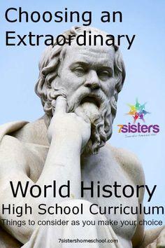 Choosing an extraordinary world history high school curriculum. 7sistershomeschool.com