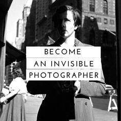 Become an Invisible Street Photographer like Vivian Maier