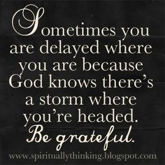 Sometimes Be Grateful for the Delay ...