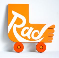 """Any artistic use of the word """"rad"""" is pretty rad in my estimation."""