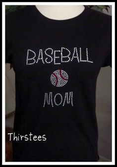 Baseball Mom T Shirt Rhinestone I could have used one of these ;) Proud momma!