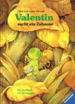 Valentin sucht ein Zuhause, por Paloma Wensell. Ilustraciones de Ulises Wensell. Ravensburg: Ravensburger Buchverl, 1996. (2.ª ed., Vevey (Suiza): Mondo, 1997).