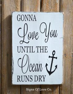 Wedding Signs Beach Wedding Décor Signs Anchor Sign Nautical Romantic Love Ocean Quotes Saying Gift Gonna Love You Rustic Painted Master Room House Wood Coastal Anchor Quotes, Anchor Signs, Nautical Quotes, Sign Quotes, Nautical Theme, Nautical Nursery, Nautical Anchor, Nautical Signs, Qoutes