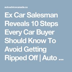 Ex Car Salesman Reveals 10 Steps Every Car Buyer Should Know To Avoid Getting Ripped Off | Auto Advice Canada