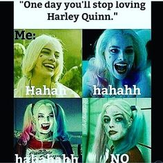 No, I will never stop being in love with Harley Quinn, obsessed maybe but NEVER in love! Joker Und Harley Quinn, Margot Robbie Harley Quinn, Harely Quinn And Joker, Dc Memes, Funny Memes, Harly Quinn Quotes, Dc Comics, Univers Dc, Joker Quotes
