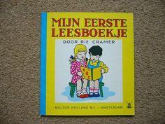 mijn eerste leesboekje (my first readingbook) Rie Cramer .This was also my first readingbook, I still have it. Nostalgic Pictures, The Old Days, Children's Literature, Holland, Sweet Memories, Some Words, Happy Thoughts, Childhood Memories, Childrens Books