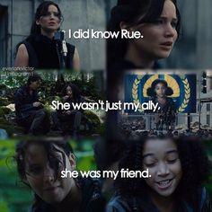 Rue was een jong meisje die ook uitgekozen was om deel te nemen aan de hongerspelen, Katniss en Rue hielpen elkaar om zo lang mogelijk in leven te blijven. Ze werden bondgenoten maar ook vrienden. De dood van Rue was moeilijk te verwerken bij Katniss.
