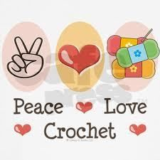 Words to live by! Peace <3 Love <3 Crochet