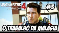 Uncharted 4 #3 - O Trabalho da Malásia-PS4 (Português Pt -Br)HD-1080P