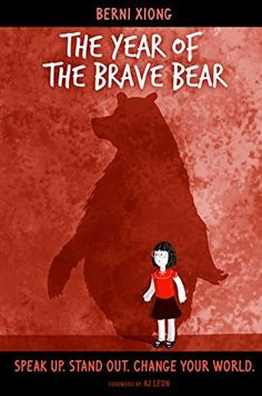The Year of the Brave Bear: Speak Up. Stand Out. Change Your World. by Berni Xiong, http://www.amazon.com/dp/B00M99U27G/ref=cm_sw_r_pi_dp_HBauub1JH38H4
