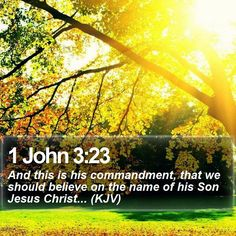 John 3 23 quot and this is his commandment that we should believe on