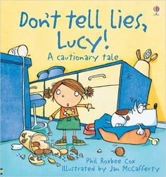 Dont Tell Lies, Lucy!: A Cautionary Tale (Cautionary Tales): Phil Roxbee Cox, Jan McCafferty