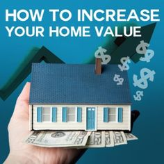 7 Fastest Ways To Increase Your Home Value Before Selling