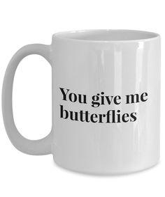 Anniversary/Love Coffee mug YOU GIVE ME BUTTERFLIES