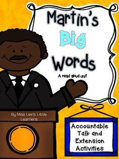 """This unit goes along with the book """"Martin's Big Words"""" by Doreen Rappaport. It has accountable talk stems that have been typed into a sticky note template so all you have to do it print them out! It is super duper easy :)! There are also some extension activities that are in the unit that you can use as you see fit in your classroom!"""