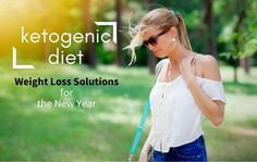 The Ketogenic Diet – Weight Loss Solutions for the New Year