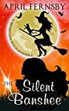 Free Kindle Book -   The Silent Banshee (A Brimstone Witch Mystery Book 5) Check more at http://www.free-kindle-books-4u.com/mystery-thriller-suspensefree-the-silent-banshee-a-brimstone-witch-mystery-book-5/
