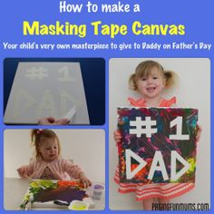 Masking Tape Canvas… great idea for Mother's Day too!