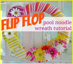 Fox Hollow Cottage: Flip Flop Summer Pool Noodle Wreath Tutorial