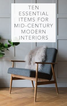 Wood and fabric chair - click thru, some interesting bits - Ten Essential Items For Mid Century Modern Interiors -