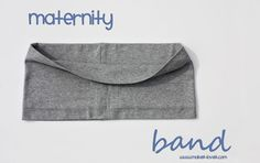 Maternity Band: save your money and make your own maternity bands.  It is very easy to make for sure.  www.makeit-loveit.com