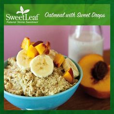Straight from our cookbook Cooking with SweetLeaf Stevia! Add Sweet Drops to your oatmeal for awesome sweetness minus the calories!