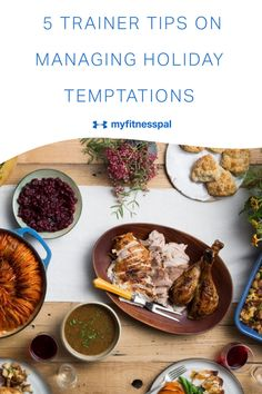 5 tips on managing holiday temptations for weight loss success! We asked some for a few pro tips from trainers to weigh in with how they stay fit and create healthy habits while avoiding — or at least managing — the impulse to indulge during this, the most temptation-full time of the year. Here's what they told us! #MyFitnessPal #weightloss #holidayseasontemptations