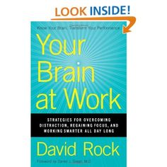 Your Brain at Work: Strategies for Overcoming Distraction,Regaining Focus,and Working Smarter All Day Long: David Rock: 9780061771293: Amazon.com: #Books