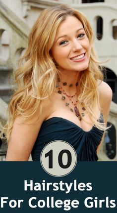 10 Most Popular Hairstyles For College Girls. if i ever get around to styling my hair haha