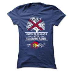 (New Tshirt Produce) LIVING IN ALABAMA WITH COLORADO ROOTS T SHIRTS at Tshirt Family Hoodies, Funny Tee Shirts