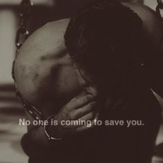 with a sinking heart, he realized no one was coming to save him. He truly was alone