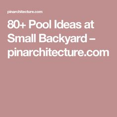 80+ Pool Ideas at Small Backyard – pinarchitecture.com