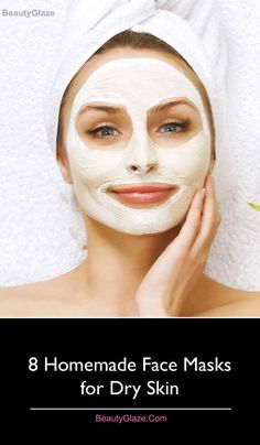 8 Effective Home made Face Masks for Dry Skin: Homemade facial masks with natural ingredients in your own kitchen, are less expensive and much healthier