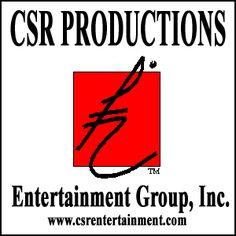CSR PRODUCTIONS Entertainment Group, Inc.  Arts, entertainment and advertising.  www.csrentertainment.com.  #csrproductions, #csrentertainment, @csrproductions1
