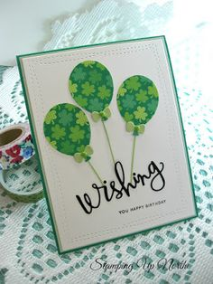 "handmade birthday card ... perfect for a St. Patrick's Day b-day ... balloons die cut from shamrock printed paper ... luv the sid cut ""wishing"" ... fab card!"