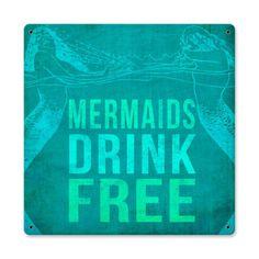 Mermaids Drink Free Sign