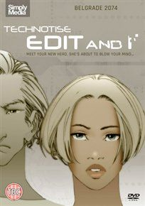TECHNOTISE: EDIT & I (15) 2009 SERBIA ANDRIC,N./GAJIC, A./DJORDJEVIC, Z £12.99 Cyberpunk anime set in 2074 in which a female psychology student has a memory chip implanting in her body to help ...