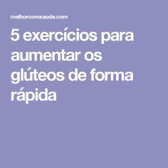 5 exercícios para aumentar os glúteos de forma rápida