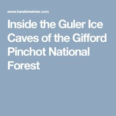 Inside the Guler Ice Caves of the Gifford Pinchot National Forest