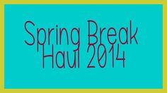 "New video! ""Spring Break Haul 2014"""