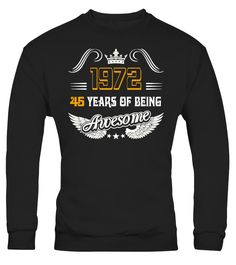 45 YEARS OF BEING AWESOME #gift #idea #shirt #image #mother #father #wife #husband #hotgirl #valentine #marride