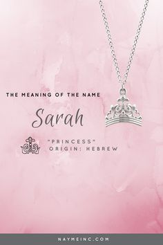 """The meaning of the name Sarah is """"princess."""" See the Sarah personalized necklace at naymeinc.com"""