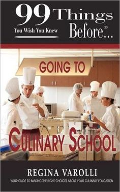 99 Things You Wish You Knew Before Going To Culinary School