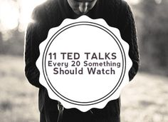 11 TED Talks Every 20 Something Should Watch | Standing On Giants