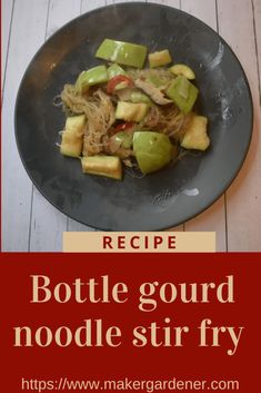 Bottle gourd and noodle stir fry. How to cook bottle gourd using glass noodle to blunk (increase volume) it up. Also using dried shittake mushroom and dried prawns to give some umami flavour