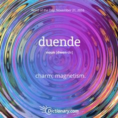 Dictionary.com's Word of the Day - duende - Spanish. charm; magnetism.